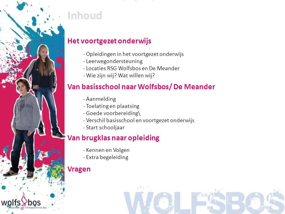 Inhoud Het voortgezet onderwijs - Opleidingen in het voortgezet onderwijs - Leerwegondersteuning - Locaties RSG Wolfsbos en De Meander - Wie zijn wij?