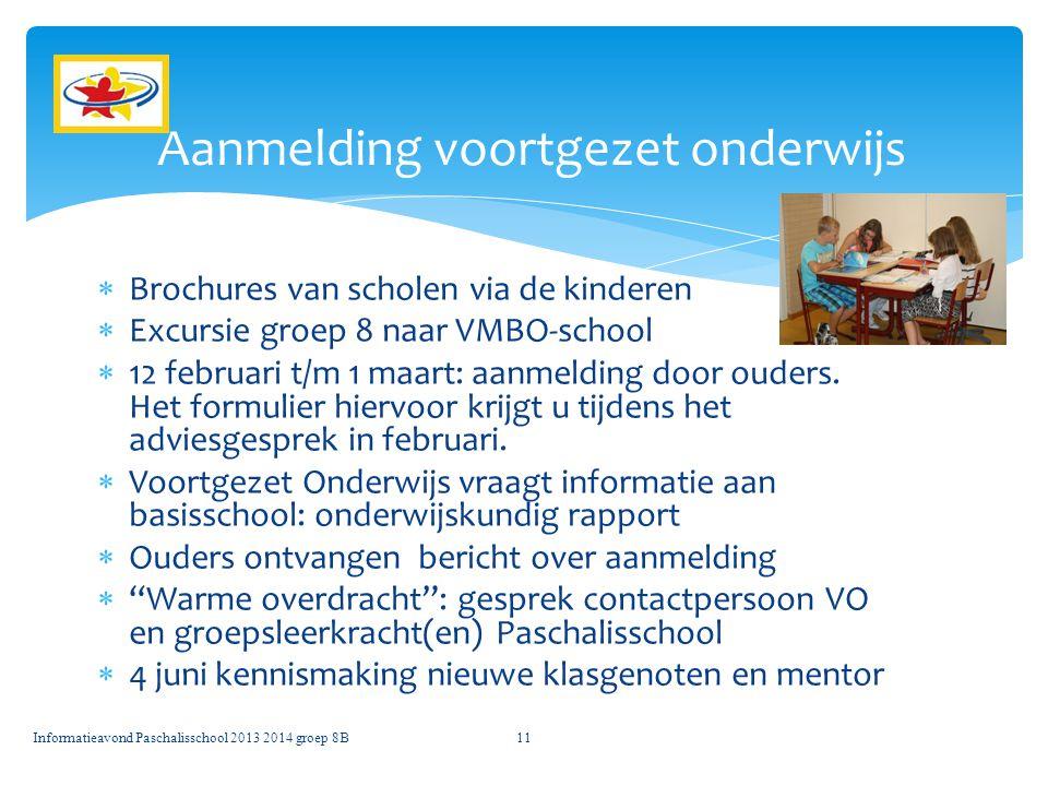  Brochures van scholen via de kinderen  Excursie groep 8 naar VMBO-school  12 februari t/m 1 maart: aanmelding door ouders. Het formulier hiervoor