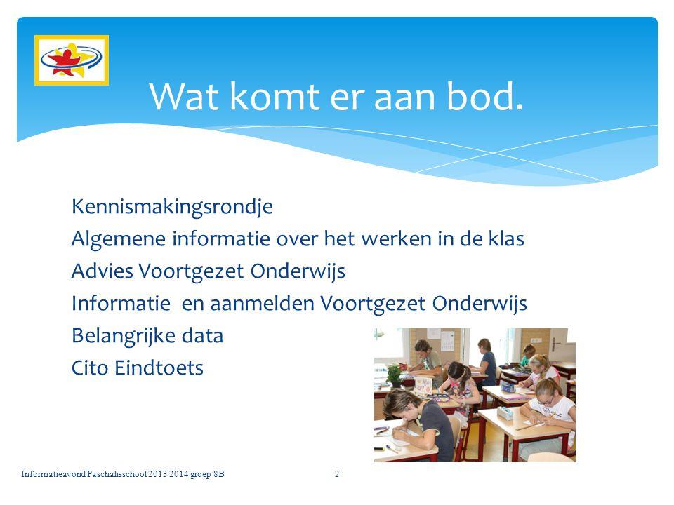 Kennismakingsrondje Algemene informatie over het werken in de klas Advies Voortgezet Onderwijs Informatie en aanmelden Voortgezet Onderwijs Belangrijk