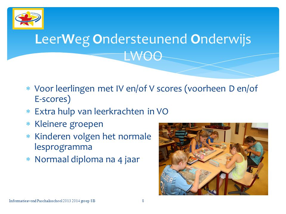  Voor leerlingen met IV en/of V scores (voorheen D en/of E-scores)  Extra hulp van leerkrachten in VO  Kleinere groepen  Kinderen volgen het norma