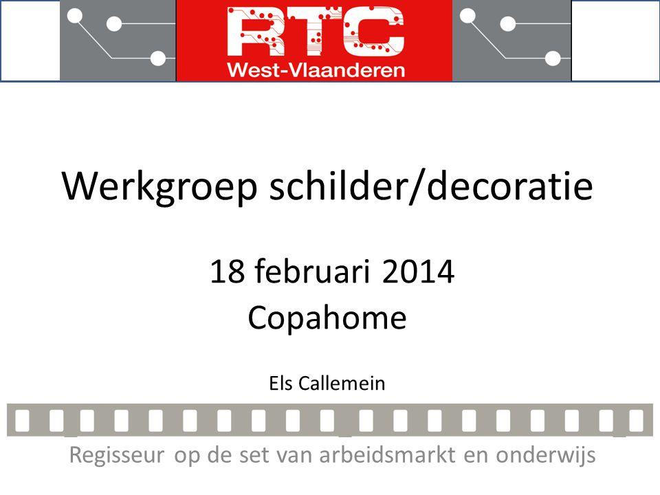 Regisseur op de set van arbeidsmarkt en onderwijs Werkgroep schilder/decoratie 18 februari 2014 Copahome Els Callemein