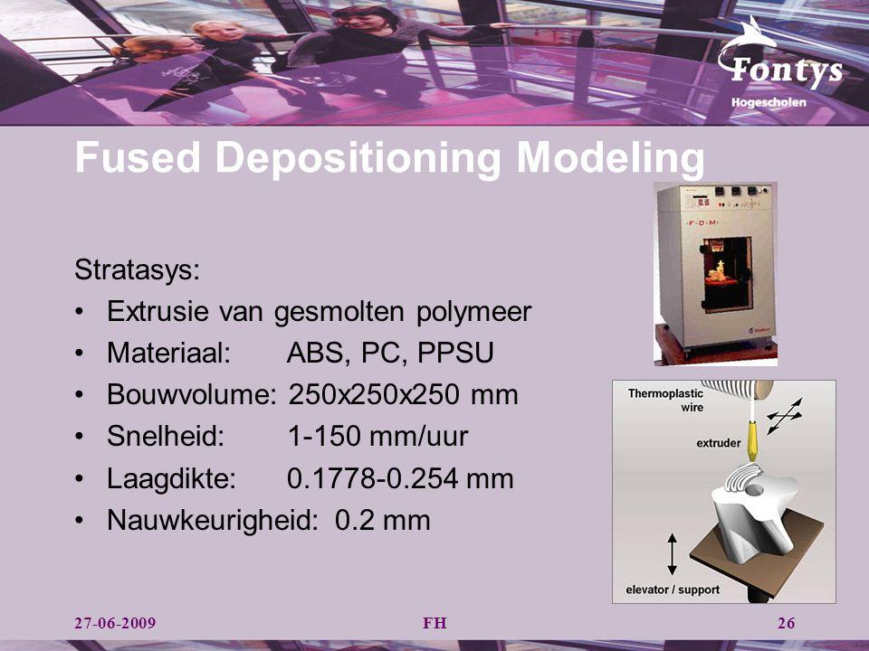 FH26 Fused Depositioning Modeling Stratasys: Extrusie van gesmolten polymeer Materiaal:ABS, PC, PPSU Bouwvolume: 250x250x250 mm Snelheid: 1-150 mm/uur