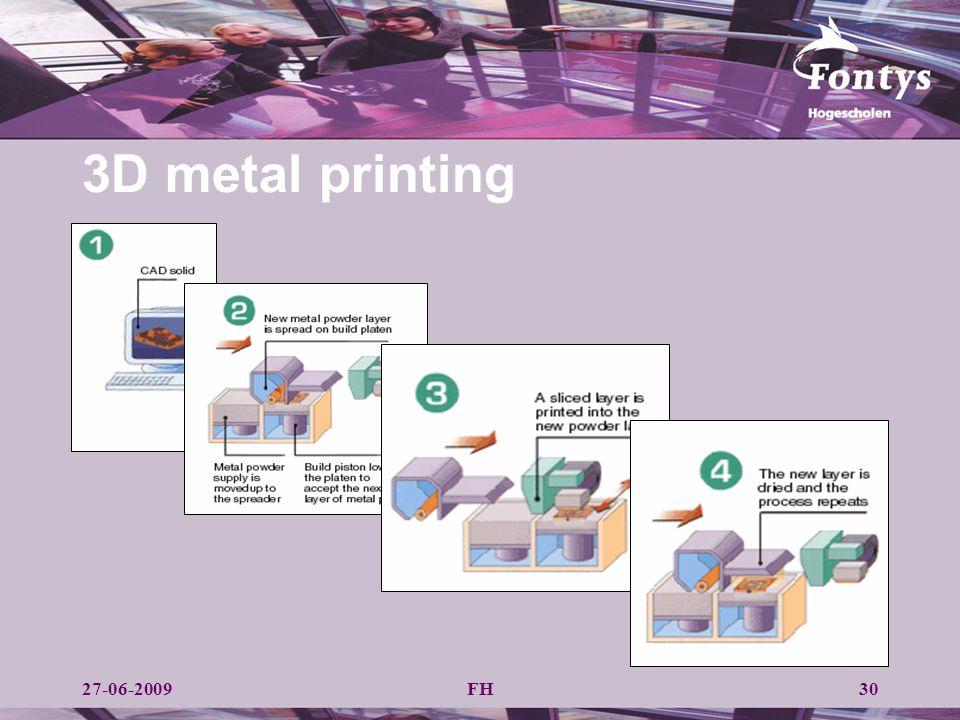 FH30 3D metal printing 27-06-2009