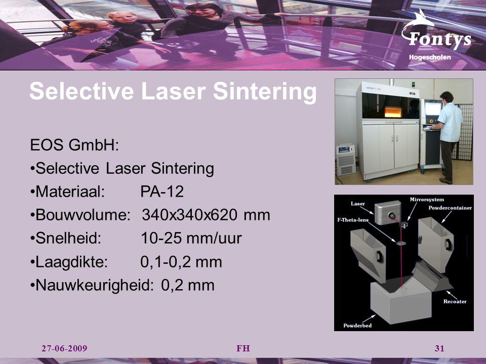 FH31 EOS GmbH: Selective Laser Sintering Materiaal: PA-12 Bouwvolume: 340x340x620 mm Snelheid: 10-25 mm/uur Laagdikte: 0,1-0,2 mm Nauwkeurigheid: 0,2
