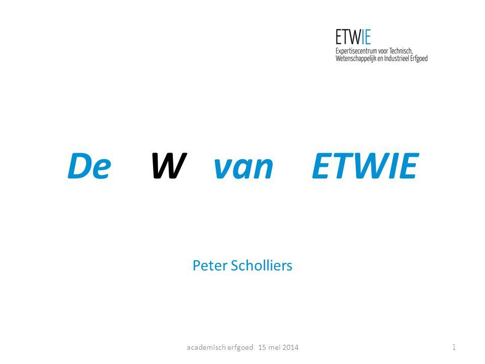 De W van ETWIE Peter Scholliers academisch erfgoed 15 mei 20141