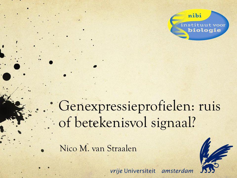 Genexpressieprofielen: ruis of betekenisvol signaal? Nico M. van Straalen