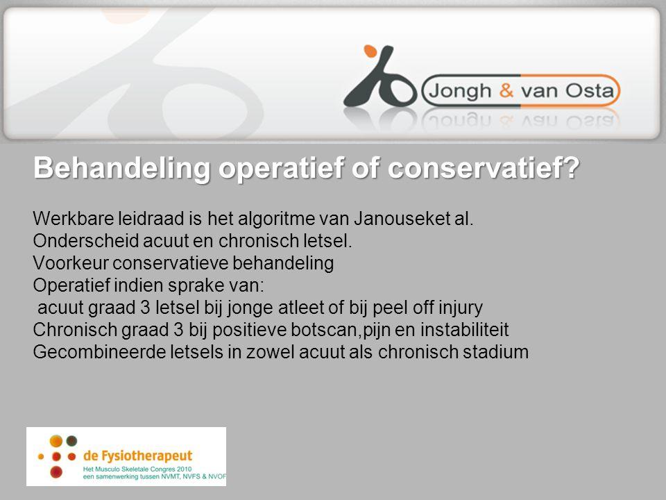 Behandeling operatief of conservatief? Behandeling operatief of conservatief? Werkbare leidraad is het algoritme van Janouseket al. Onderscheid acuut