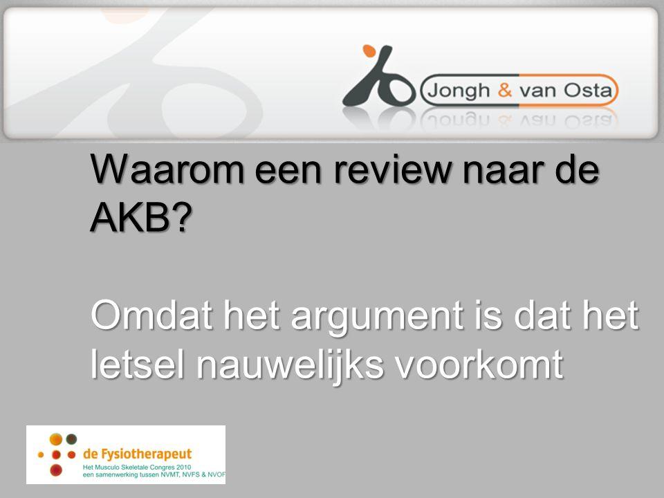 Waarom een review naar de AKB? Omdat het argument is dat het letsel nauwelijks voorkomt