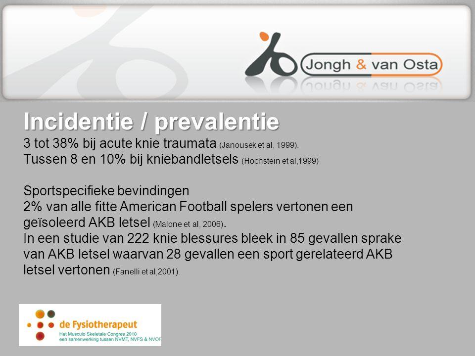 Incidentie / prevalentie Incidentie / prevalentie 3 tot 38% bij acute knie traumata (Janousek et al, 1999). Tussen 8 en 10% bij kniebandletsels (Hochs