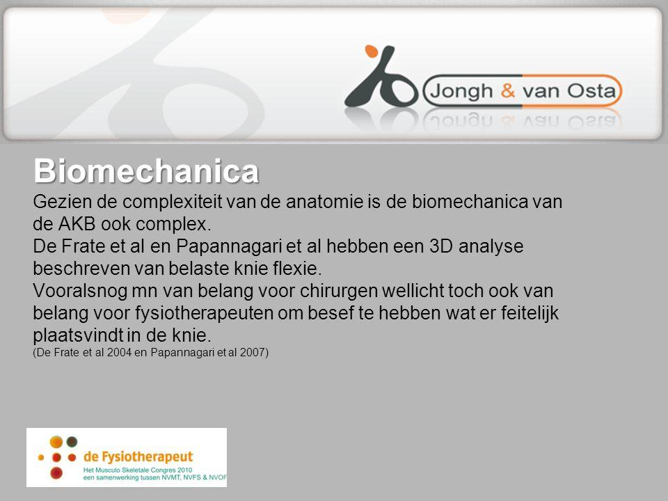 Biomechanica Biomechanica Gezien de complexiteit van de anatomie is de biomechanica van de AKB ook complex. De Frate et al en Papannagari et al hebben