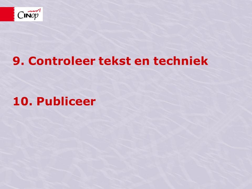 9. Controleer tekst en techniek 10. Publiceer