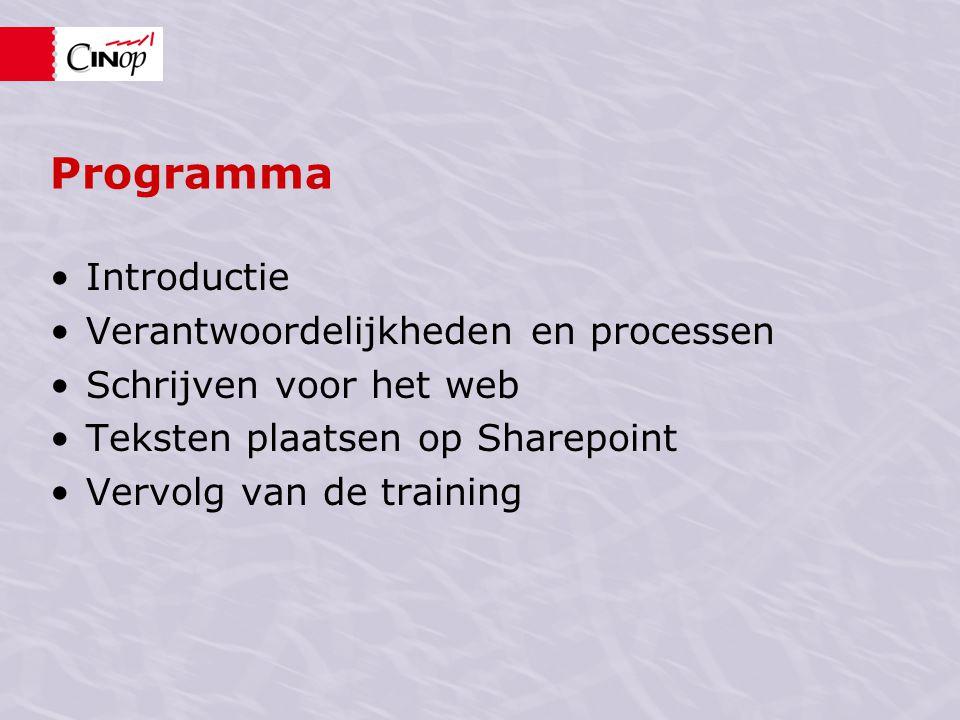 Programma Introductie Verantwoordelijkheden en processen Schrijven voor het web Teksten plaatsen op Sharepoint Vervolg van de training