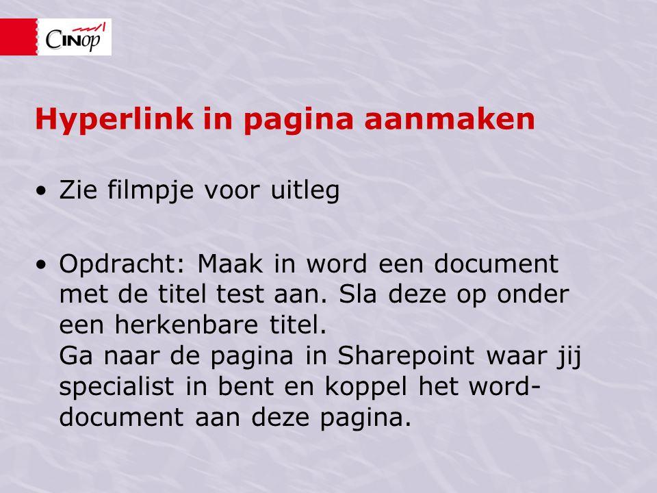 Hyperlink in pagina aanmaken Zie filmpje voor uitleg Opdracht: Maak in word een document met de titel test aan. Sla deze op onder een herkenbare titel
