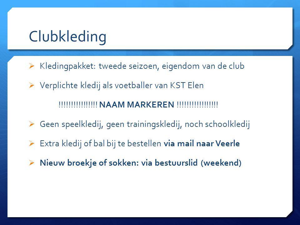 Clubkleding  Kledingpakket: tweede seizoen, eigendom van de club  Verplichte kledij als voetballer van KST Elen !!!!!!!!!!!!!!!! NAAM MARKEREN !!!!!