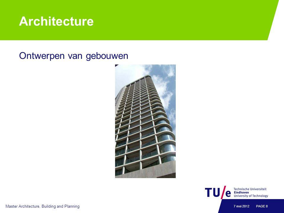 Architecture Master Architecture, Building and Planning PAGE 87 mei 2012 Ontwerpen van gebouwen