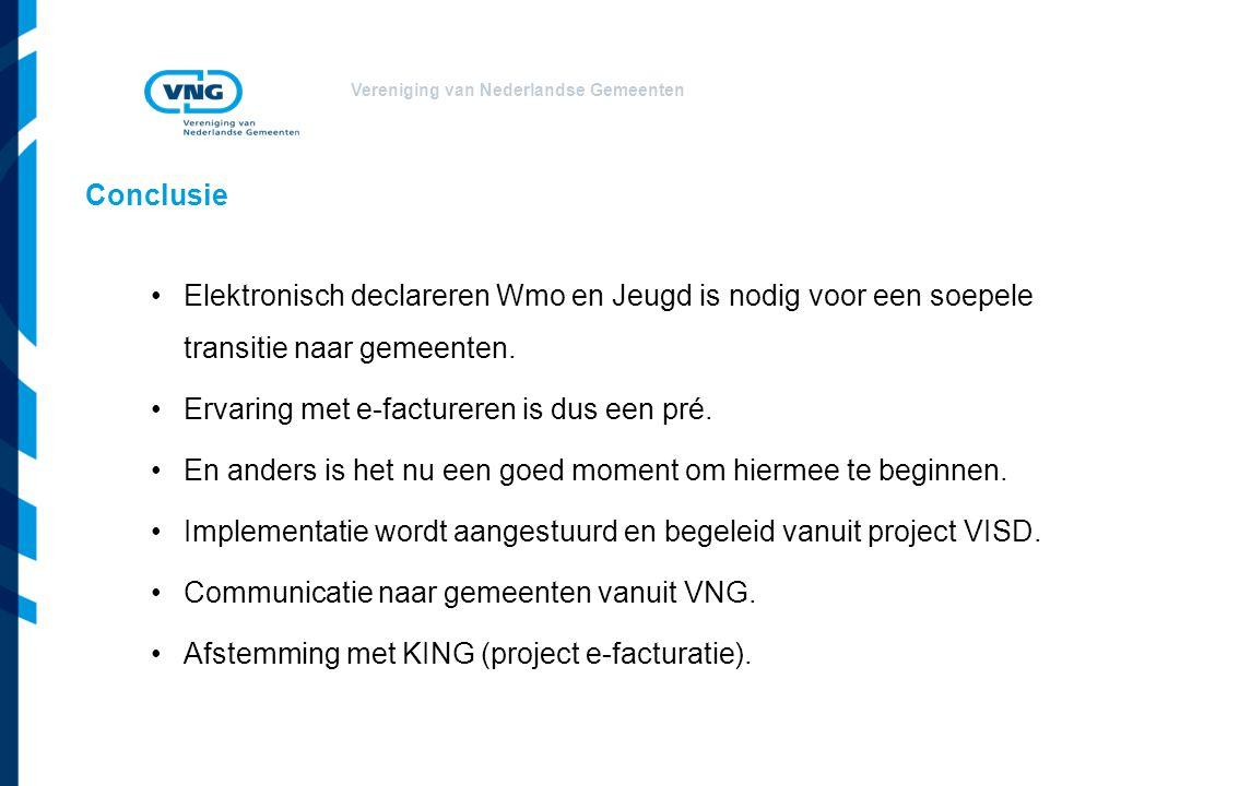 Vereniging van Nederlandse Gemeenten Conclusie Elektronisch declareren Wmo en Jeugd is nodig voor een soepele transitie naar gemeenten.