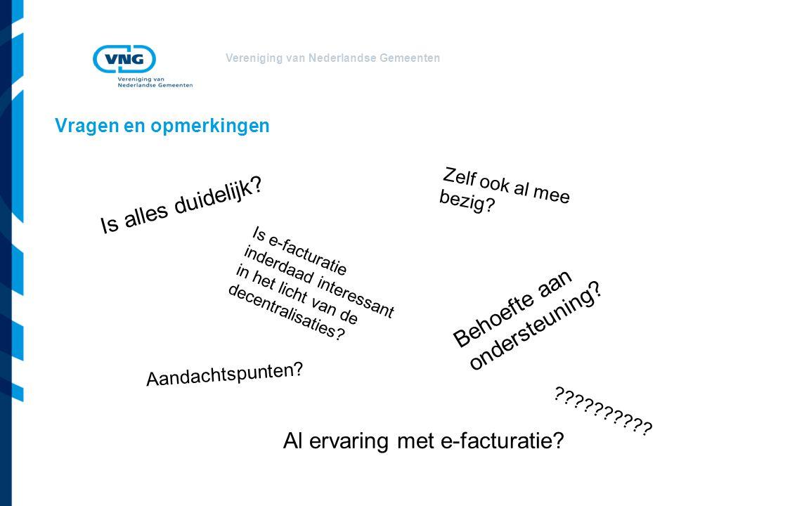 Vereniging van Nederlandse Gemeenten Vragen en opmerkingen Is alles duidelijk.