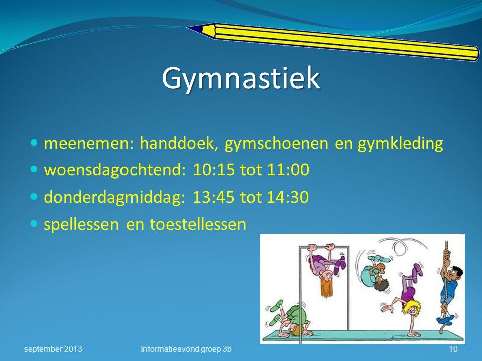 Gymnastiek meenemen: handdoek, gymschoenen en gymkleding woensdagochtend: 10:15 tot 11:00 donderdagmiddag: 13:45 tot 14:30 spellessen en toestellessen
