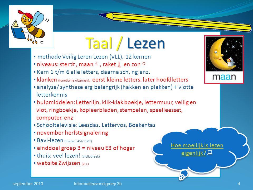Taal / Lezen methode Veilig Leren Lezen (VLL), 12 kernen niveaus: ster , maan , raket  en zon  Kern 1 t/m 6 alle letters, daarna sch, ng enz. klan