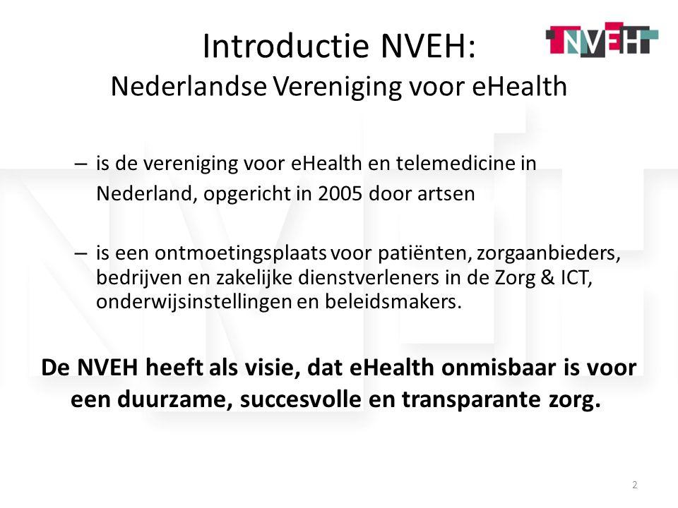 Introductie NVEH: Nederlandse Vereniging voor eHealth – is de vereniging voor eHealth en telemedicine in Nederland, opgericht in 2005 door artsen – is