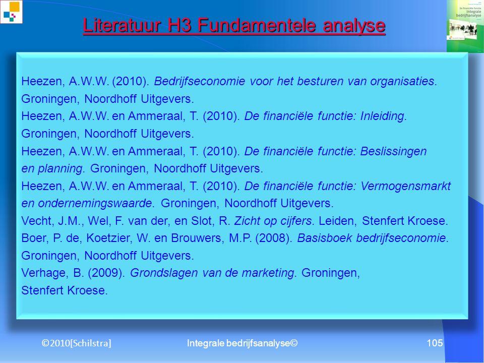 ©2010[Schilstra] Integrale bedrijfsanalyse©104 Literatuur H2 Branche analyse Literatuur H2 Branche analyse Heezen, A.W.W. en Ammeraal, T. (2010). De f