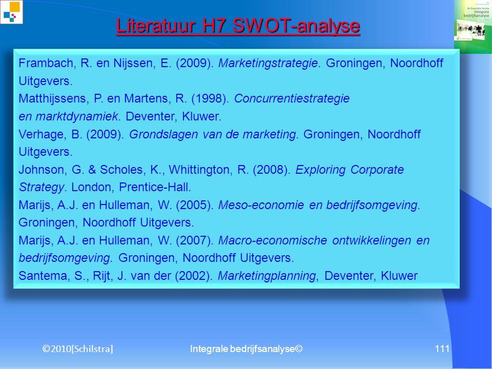 Integrale bedrijfsanalyse©110 Literatuur H6 Forecasting Literatuur H6 Forecasting Heezen, A.W.W. en Ammeraal, T. (2010). De financiële functie: De fin