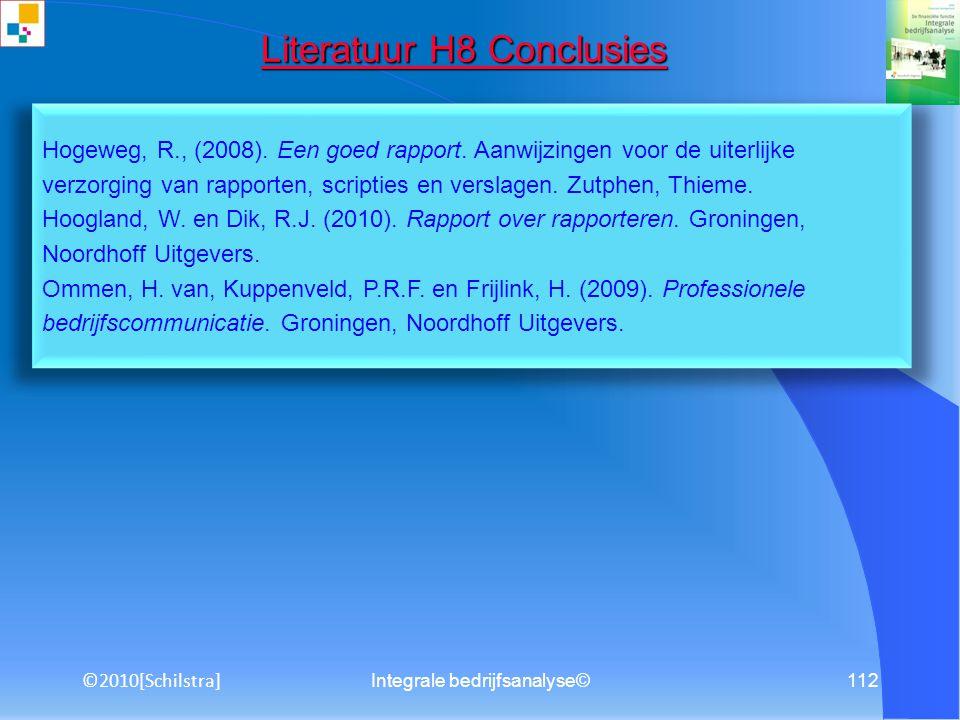 Integrale bedrijfsanalyse©111 Literatuur H7 SWOT-analyse Literatuur H7 SWOT-analyse Frambach, R. en Nijssen, E. (2009). Marketingstrategie. Groningen,
