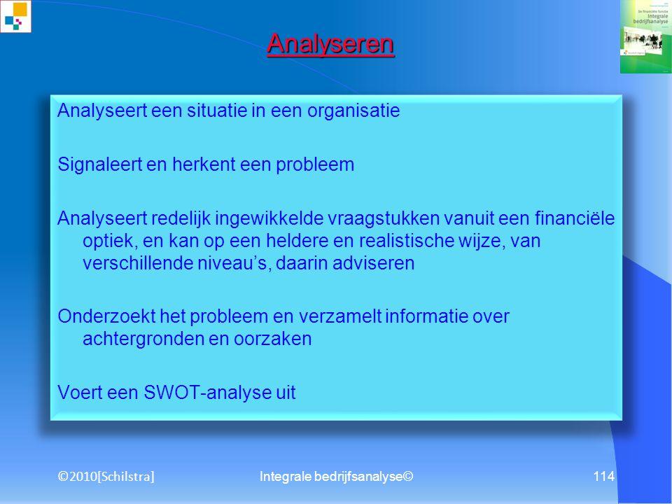 Integrale bedrijfsanalyse© ©2010[Schilstra] 113 Links Algemeen www.aex.nl www.iex.nl www.fd.nl www.dft.nl www.pica.nl www.cpb.nl www.cbs.nl www.eurobe