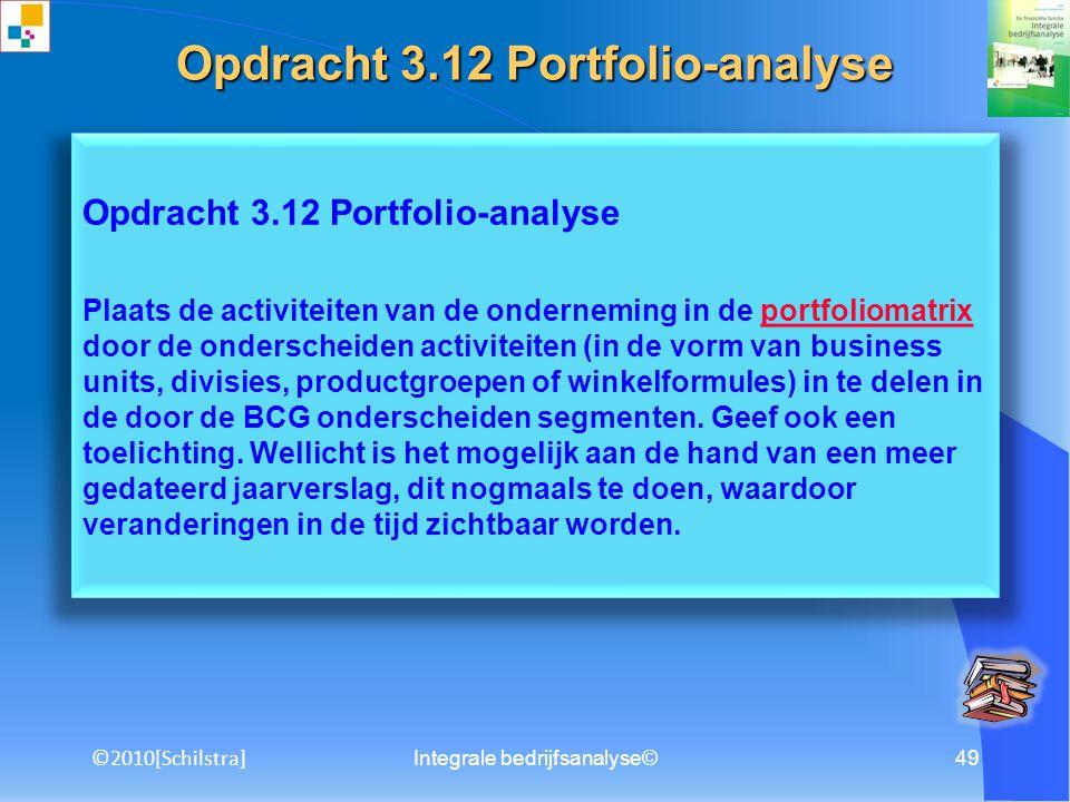 Integrale bedrijfsanalyse©48 Opdracht 3.11 Omzet- en winstanalyse naar distributiekanaal Probeer voor de onderneming inzicht in de diverse distributiekanalen te verkrijgen.