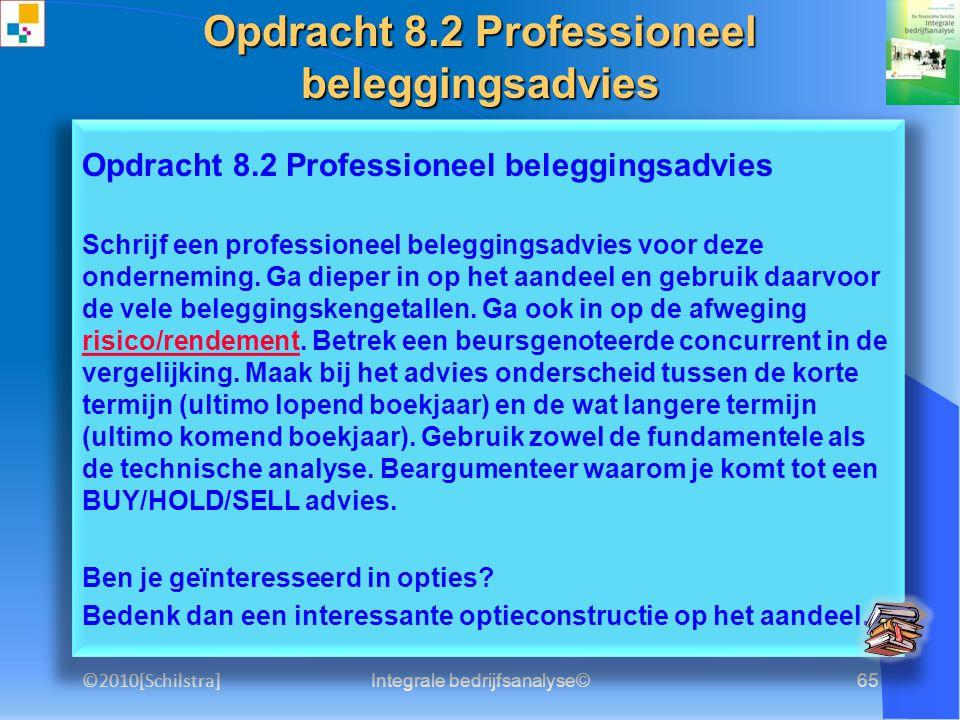 Integrale bedrijfsanalyse©64 Opdracht 8.1 Conclusies trekken Trek op basis van de voorgaande opdrachten de belangrijkste conclusies en vat deze samen