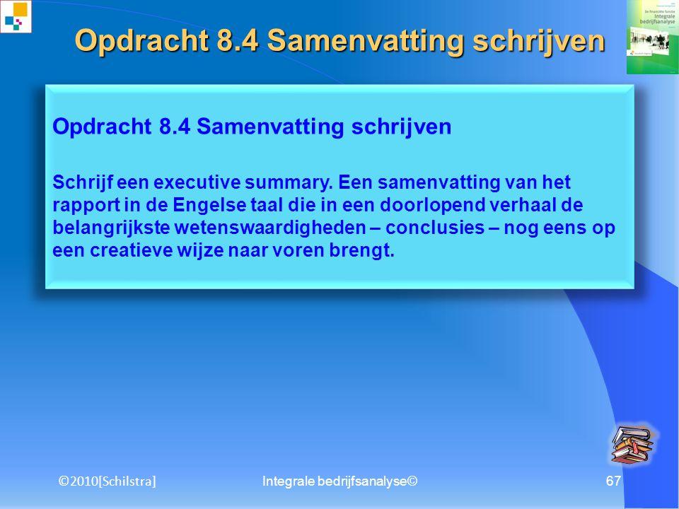 Integrale bedrijfsanalyse©66 Opdracht 8.3 Inleiding schrijven Schrijf de inleiding bij de integrale bedrijfsanalyse.