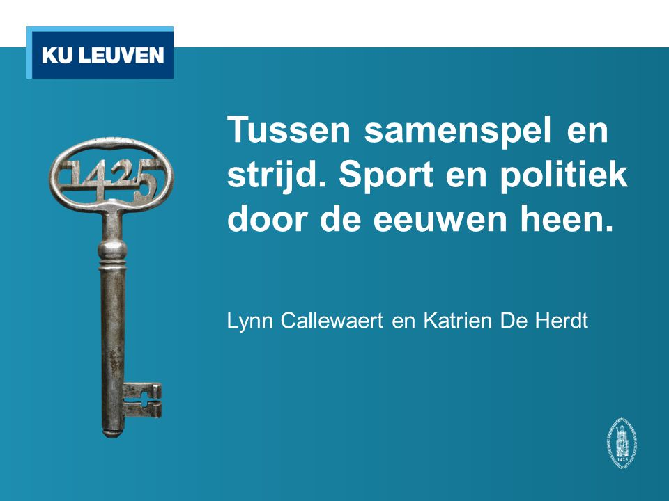 Tussen samenspel en strijd.Sport en politiek door de eeuwen heen.