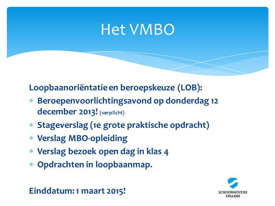 Het VMBO Loopbaanoriëntatie en beroepskeuze (LOB):  Beroepenvoorlichtingsavond op donderdag 12 december 2013! (verplicht)  Stageverslag (1e grote pr
