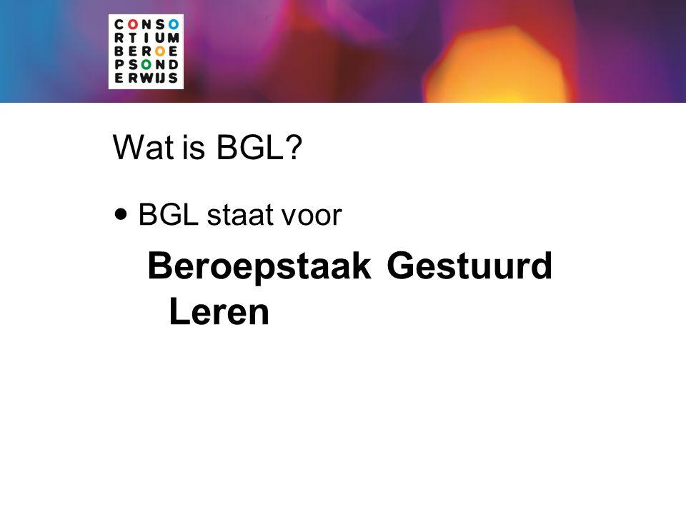 Wat is BGL? BGL staat voor Beroepstaak Gestuurd Leren