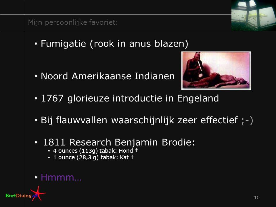 10 Mijn persoonlijke favoriet: Noord Amerikaanse Indianen 1767 glorieuze introductie in Engeland Bij flauwvallen waarschijnlijk zeer effectief ;-) 181