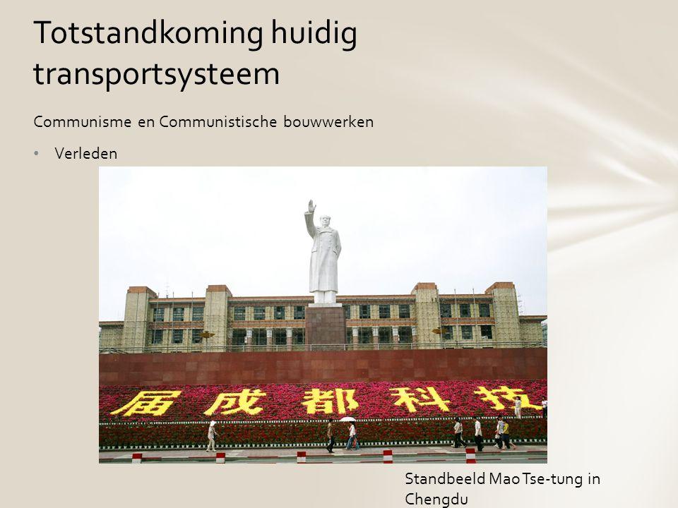 Communisme en Communistische bouwwerken Verleden Totstandkoming huidig transportsysteem Standbeeld Mao Tse-tung in Chengdu