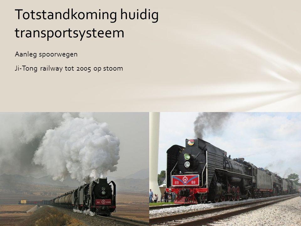 Aanleg spoorwegen Ji-Tong railway tot 2005 op stoom Totstandkoming huidig transportsysteem