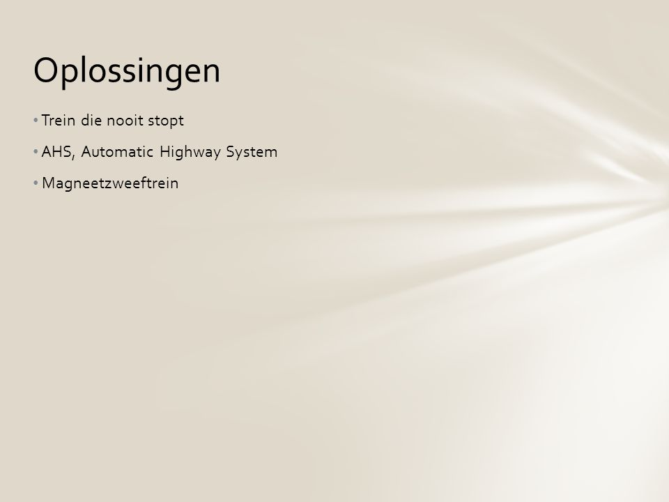Trein die nooit stopt AHS, Automatic Highway System Magneetzweeftrein Oplossingen