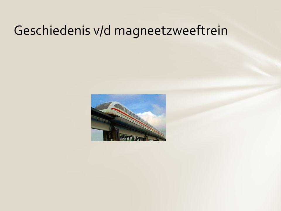 Geschiedenis v/d magneetzweeftrein