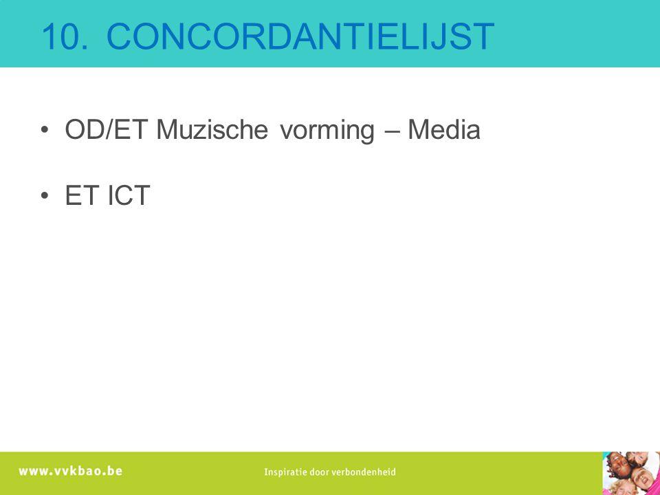 10. CONCORDANTIELIJST OD/ET Muzische vorming – Media ET ICT