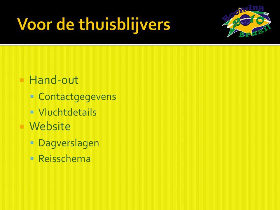  Hand-out  Contactgegevens  Vluchtdetails  Website  Dagverslagen  Reisschema