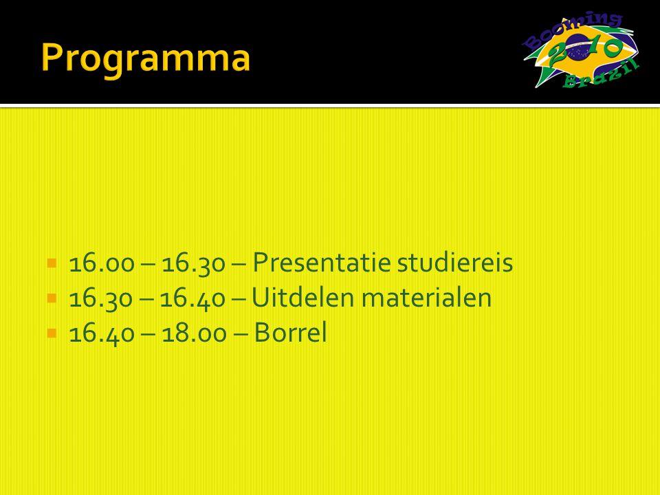  16.00 – 16.30 – Presentatie studiereis  16.30 – 16.40 – Uitdelen materialen  16.40 – 18.00 – Borrel