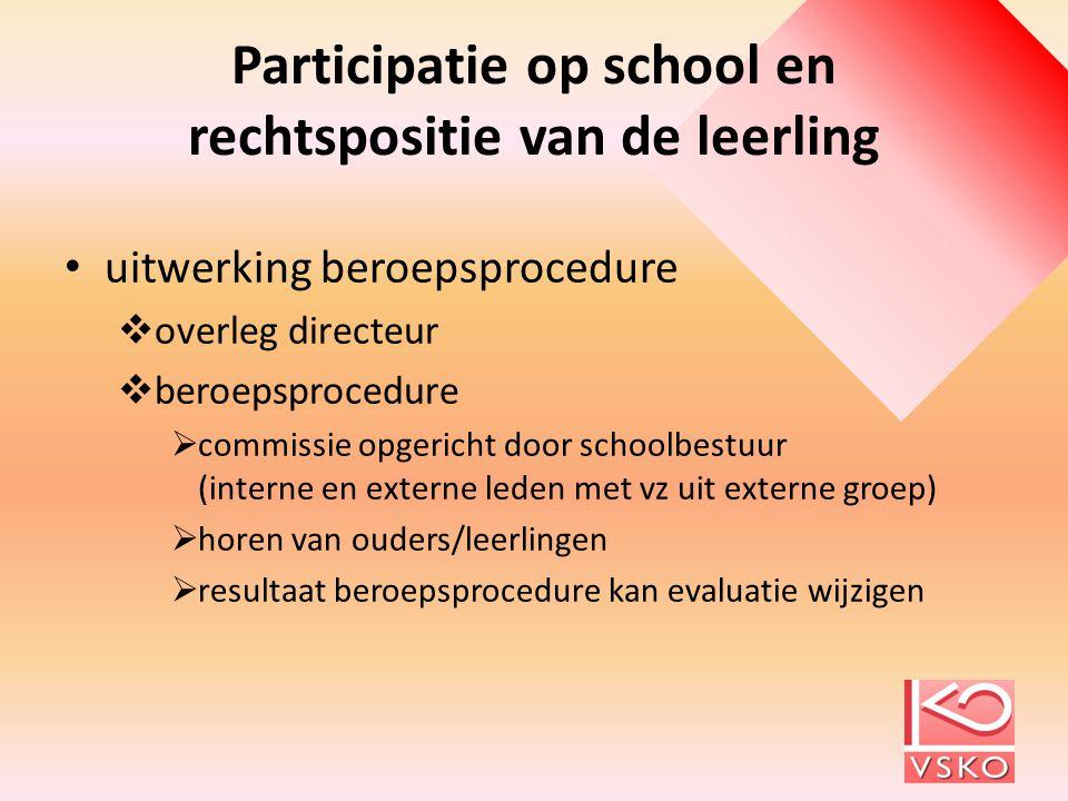 Participatie op school en rechtspositie van de leerling uitwerking beroepsprocedure  overleg directeur  beroepsprocedure  commissie opgericht door
