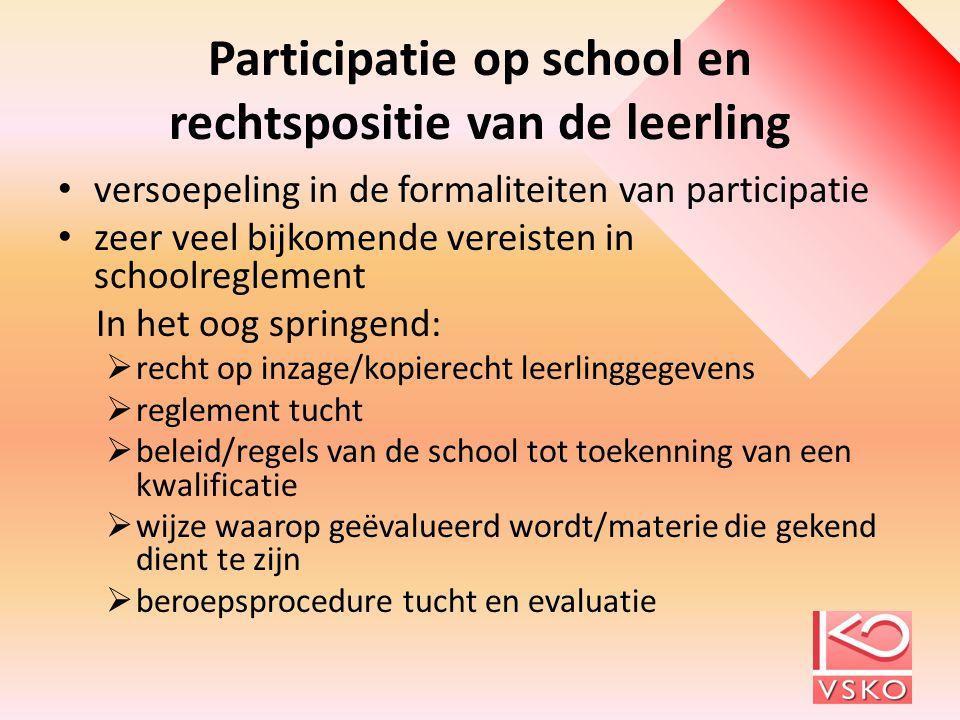 Participatie op school en rechtspositie van de leerling versoepeling in de formaliteiten van participatie zeer veel bijkomende vereisten in schoolregl