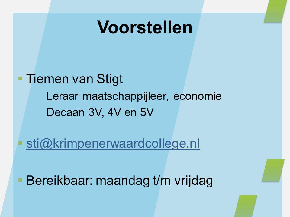 Voorstellen  Tiemen van Stigt Leraar maatschappijleer, economie Decaan 3V, 4V en 5V  sti@krimpenerwaardcollege.nl  Bereikbaar: maandag t/m vrijdag