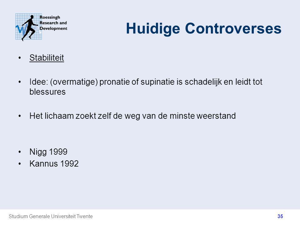 Studium Generale Universiteit Twente Huidige Controverses Stabiliteit Idee: (overmatige) pronatie of supinatie is schadelijk en leidt tot blessures He