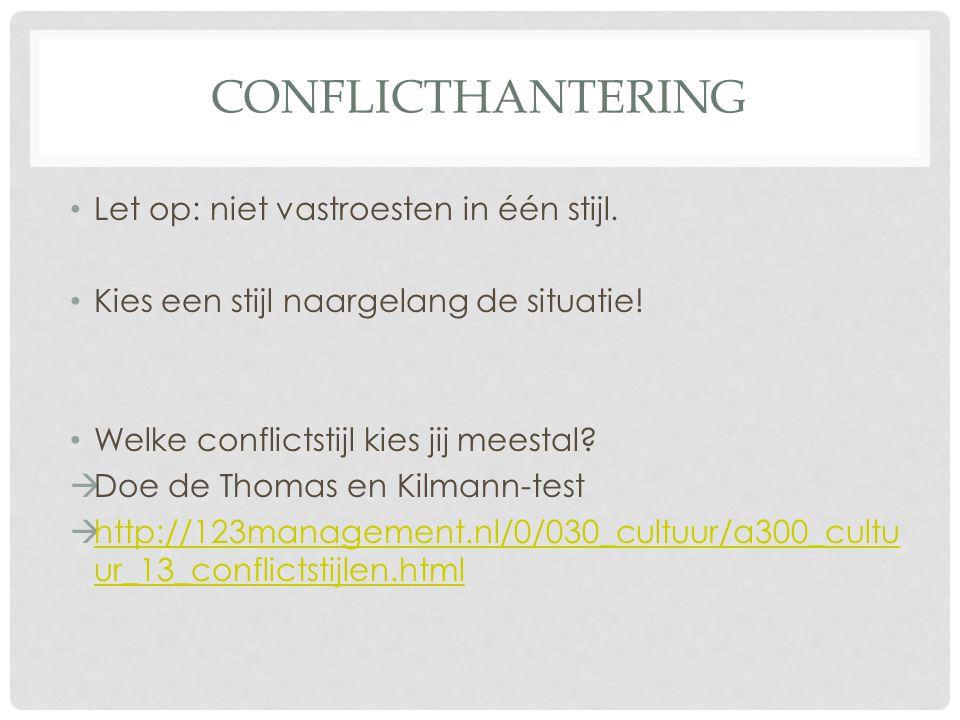 CONFLICTHANTERING Let op: niet vastroesten in één stijl.