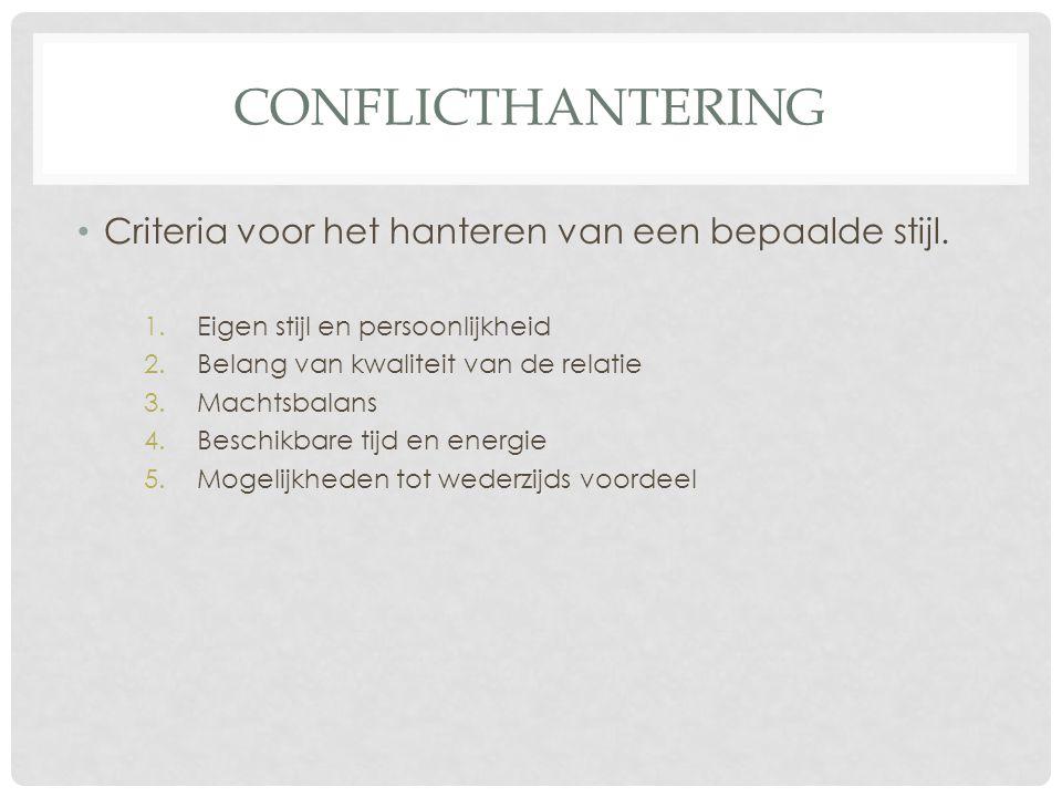CONFLICTHANTERING Criteria voor het hanteren van een bepaalde stijl.