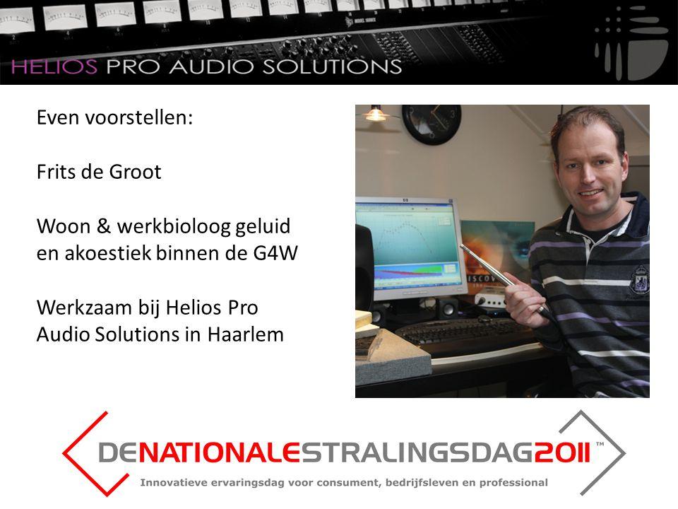 Even voorstellen: Frits de Groot Woon & werkbioloog geluid en akoestiek binnen de G4W Werkzaam bij Helios Pro Audio Solutions in Haarlem