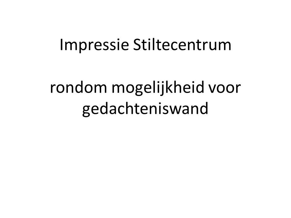 Impressie Stiltecentrum rondom mogelijkheid voor gedachteniswand